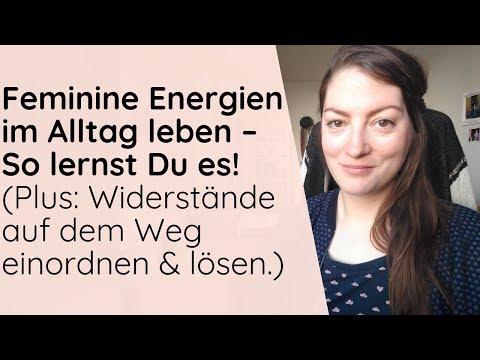 Feminine/weibliche Energien im Alltag leben – so unterstützt Du Dich selbst