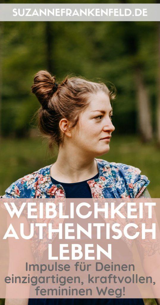 Authentisch Weiblichkeit leben - Impulse für Deinen einzigartigen Weg!