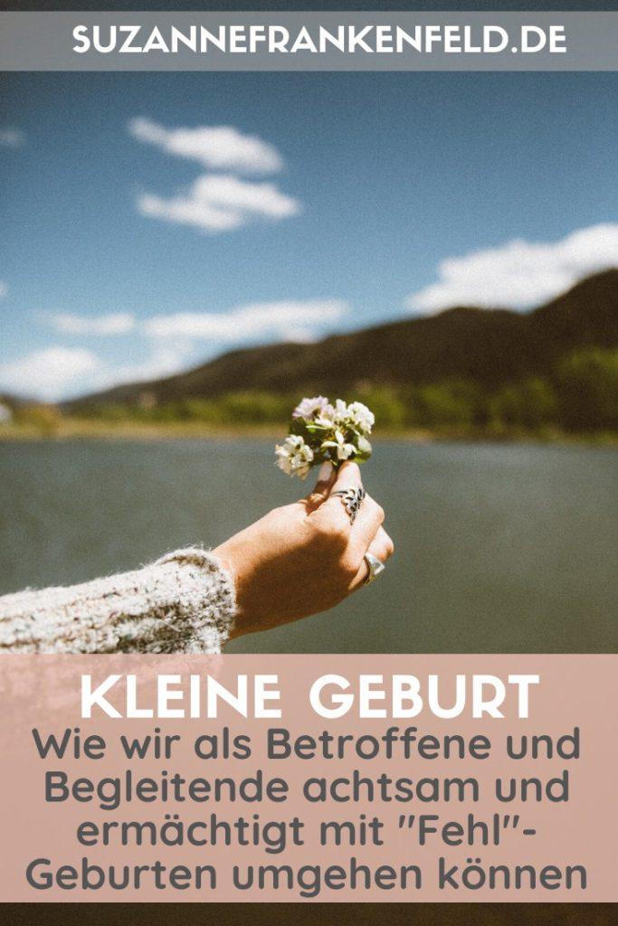 """Kleine Geburt – Wie wir achtsam und ermächtigt mit """"Fehl-""""Geburten umgehen können (Interview)"""