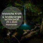 """Workshop """"Weibliche Kraft und Waldenergie"""" mit Suzanne Frankenfeld in Hannover"""