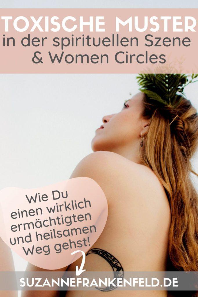 Toxische Muster in Eso-Kreisen und in Frauenkreisen – Wie einen wirklich ermächtigten und heilsamen Weg gehen kannst!