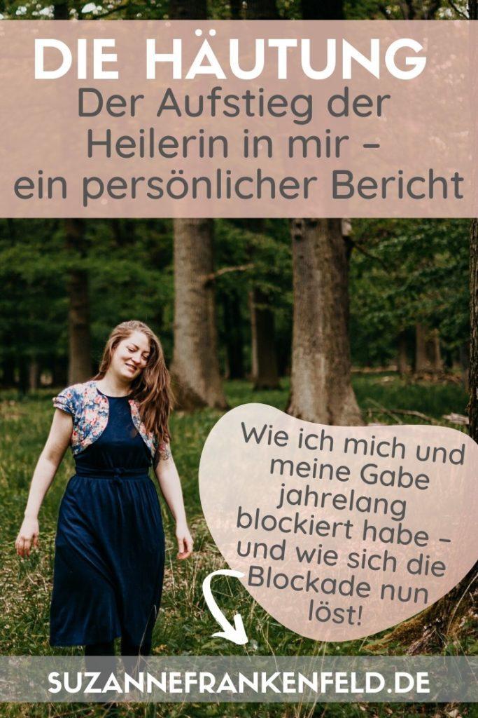 Die Häutung: Aufstieg der Heilerin in mir – Blogartikel von Suzanne Frankenfeld