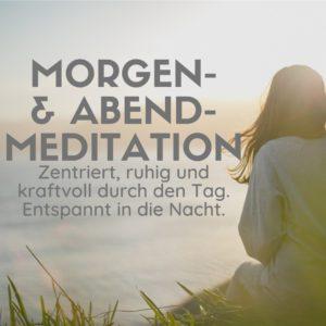 Geführte Morgen- und Abendmeditation
