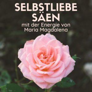 Meditativer Audio Guide: Selbstliebe säen mit der Energie von Maria Magdalena